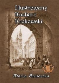Ilustrowany Kucharz Krakowski - - okładka książki