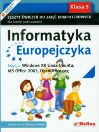 Informatyka Europejczyka. Klasa 5. Szkoła podstawowa. Zeszyt ćwiczeń do zajęć komputerowych. Edycja: Windows XP, Linux Ubuntu, MS Office 2003, OpenOffice.org - okładka podręcznika