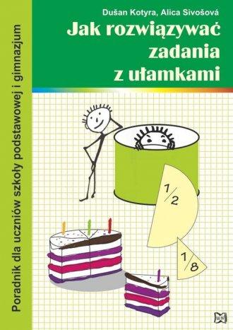 Jak rozwiązywać zadania z ułamkami. - okładka podręcznika