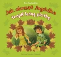 Jak skrzat Jagódka tropił leśną plotkę - okładka książki