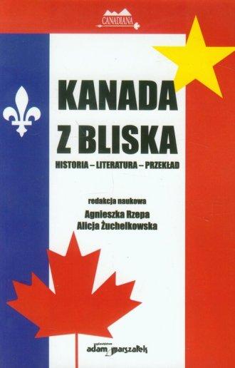 Kanada z bliska. Historia, literatura. - okładka książki