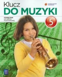 Klucz do muzyki. Klasa 5. Szkoła podstawowa. Podręcznik - okładka podręcznika