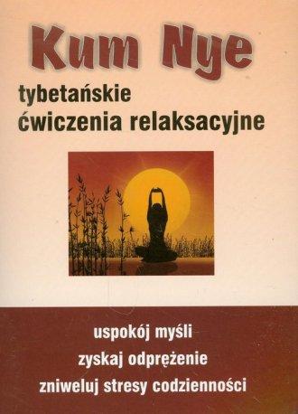 Kum Nye. Tybetańskie ćwiczenia - okładka książki