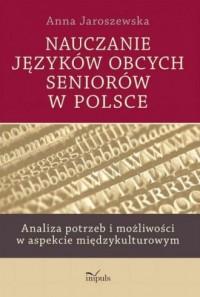 Nauczanie języków obcych seniorów w Polsce. Analiza potrzeb i możliwości w aspekcie międzykulturowym - okładka książki