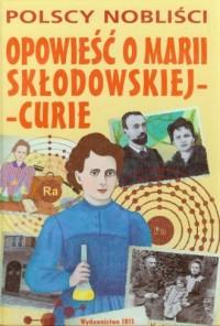 Opowieść o Marii Curie-Skłodowskiej - okładka książki
