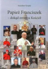 Papież Franciszek - dokąd zmierza Kościół - okładka książki