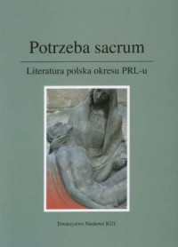 Potrzeba sacrum. Literatura polska okresu PRL-u - okładka książki