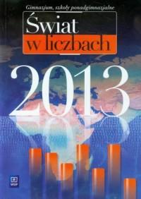 Świat w liczbach 2013. Gimnazjum. Szkoła ponadgimnazjalna - okładka podręcznika