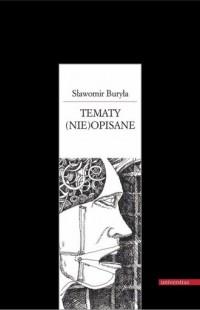 Tematy (nie)opisane - Sławomir Buryła - okładka książki