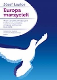 Europa marzycieli. Wizje i projekty - okładka książki