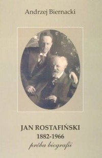 Jan Rostafiński 1882-1966. Próba - okładka książki