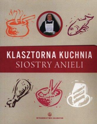 Klasztorna kuchnia siostry Anieli - okładka książki
