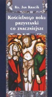 Kościelnego roku przystanki co - okładka książki