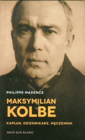 Maksymilian Kolbe. Kapłan, dziennikarz, - okładka książki