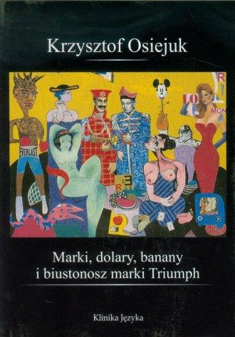 Marki, dolary, banany i biustonosz - okładka książki
