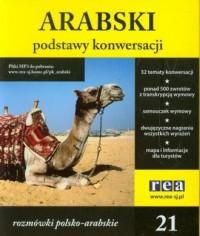 Podstawy konwersacji cz. 21. Arabski. Rozmówki polsko-arabskie (+ CD) - okładka książki