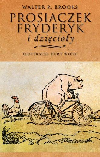 Prosiaczek Fryderyk i dzięcioły - okładka książki
