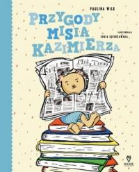 Przygody misia Kazimierza - okładka książki