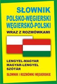 Słownik polsko-węgierski, węgiersko-polski wraz z rozmówkami - okładka książki