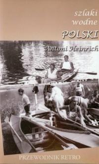 Szlaki wodne Polski. Przewodnik - okładka książki