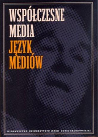 Współczesne media. Język mediów - okładka książki