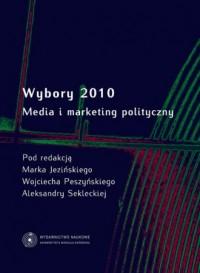 Wybory 2010. Media i marketing polityczny - okładka książki