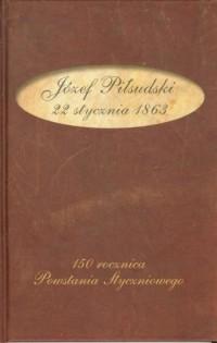 22 stycznia 1863 - Józef Piłsudski - okładka książki