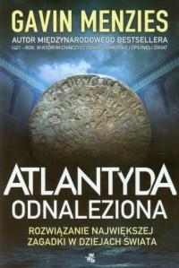 Atlantyda odnaleziona. Rozwiązanie największej zagadki w dziejach świata - okładka książki