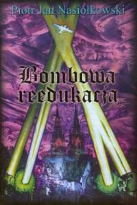 Bombowa reedukacja - okładka książki