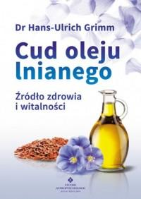 Cud oleju lnianego. Źródło zdrowia i witalności - okładka książki