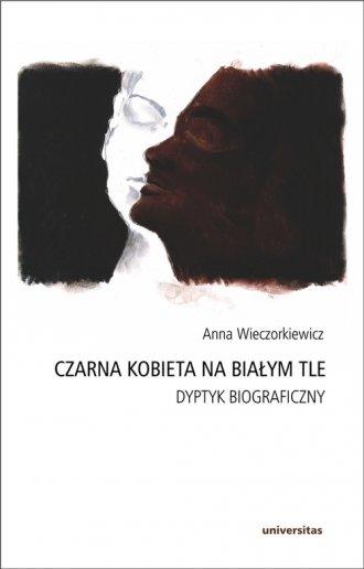 Czarna kobieta na białym tle. Dyptyk - okładka książki