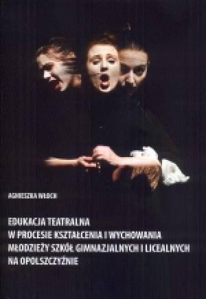 Edukacja teatralna w procesie kształcenia - okładka książki