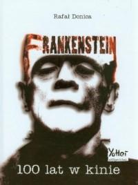 Frankenstein. 100 lat w kinie - okładka książki