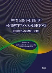 From Mentalites to Anthropological History. Theory and Methods - okładka książki