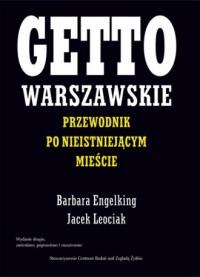 Getto warszawskie. Przewodnik po nieistniejącym mieście - okładka książki