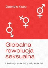 Globalna rewolucja seksualna. Likwidacja - okładka książki