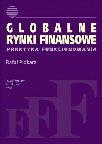 Globalne rynki finansowe. Praktyka - okładka książki