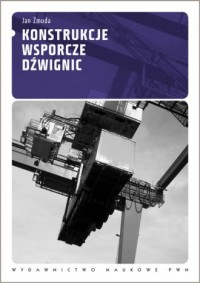 Konstrukcje wsporcze dźwignic - okładka książki