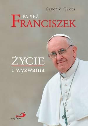 Papież Franciszek. Życie i wyzwania - okładka książki