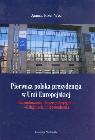 Pierwsza polska prezydencja w Unii - okładka książki