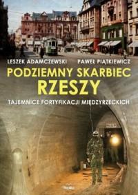 Podziemny skarbiec Rzeszy. Tajemnice fortyfikacji międzyrzeckich - okładka książki