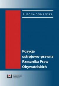 Pozycja ustrojowo-prawna Rzecznika Praw Obywatelskich - okładka książki