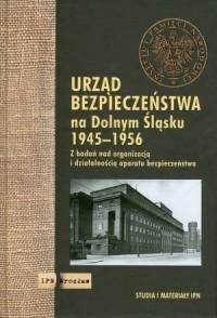 Urząd Bezpieczeństwa na Dolnym - okładka książki