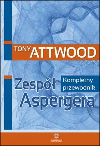 Zespół Aspergera. Kompletny przewodnik - okładka książki