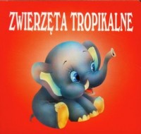 Zwierzęta tropikalne - okładka książki