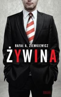 Żywina - Rafał A. Ziemkiewicz - okładka książki