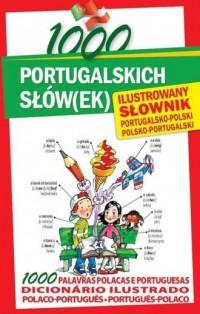 1000 portugalskich słów(ek). Ilustrowany - okładka książki