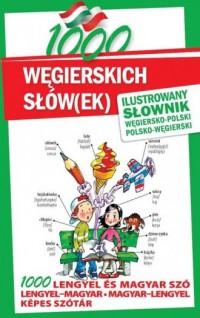 1000 węgierskich słów(ek). Ilustrowany słownik węgiersko-polski, polsko-węgierski - okładka książki