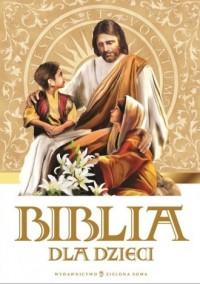 Biblia dla dzieci - Anna Wojciechowska - okładka książki