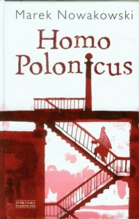 Homo Polonicus - Marek Nowakowski - okładka książki